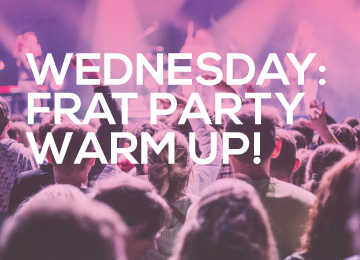 Frat Party Warm Up!