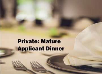 Private: Mature Applicant Dinner